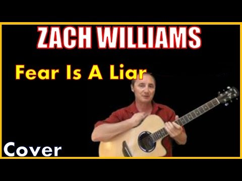 Fear Is A Liar Zach Williams Cover