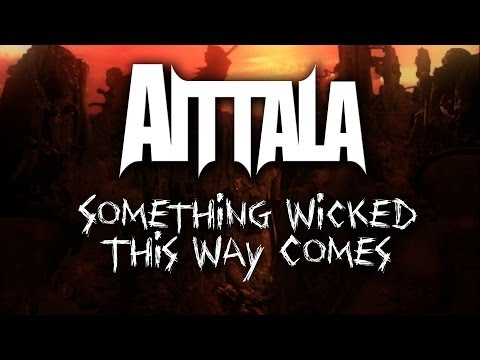 Aittala - 'Something Wicked This Way Comes'