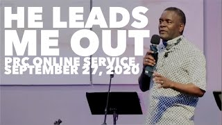 """He Leads Me Out"" PRC Online Service [September 27, 2020]"