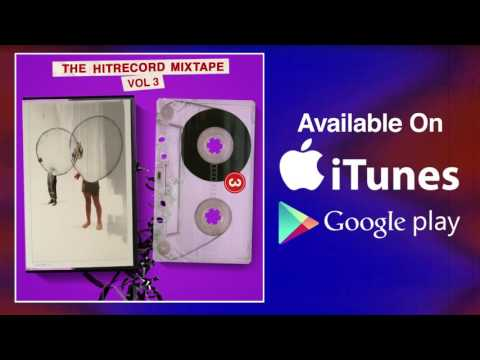 """The HITRECORD MIXTAPE Vol 3: """"Time For Us"""""""