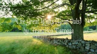The Great Waltz (Gran Vals) by Francisco Tárrega