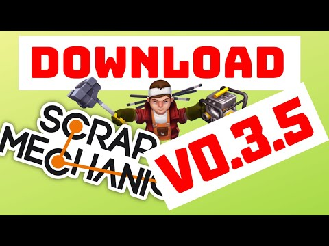 SCRAP MECHANIC 0.3.5 DOWNLOAD FREE PC | The Argento