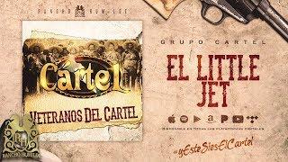 El Little Jet - Grupo Cartel [Official Audio]