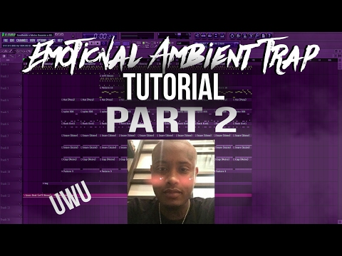 Emotional Ambient Trap Tutorial (Part 2)