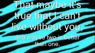 Two Is Better Than One - Boys Like Girls ft. Taylor Swift ...W/LYRICS!!!!!!