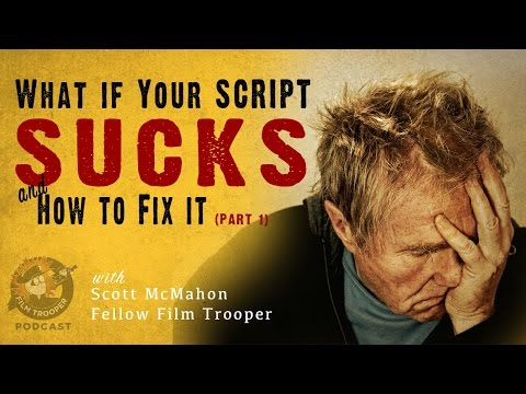[Podcast] What if Your Script Sucks ... and How to Fix It (Part 1)