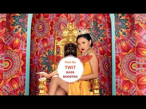 Hwa Sa - TWIT [ BASS BOOSTED ]  🎧 🎵