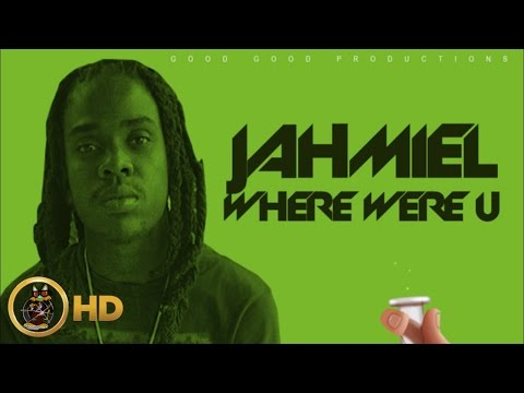 Jahmiel - Where Were U [Cure Pain Riddim] February 2016