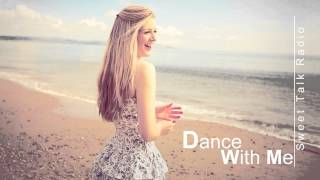 Dance With Me - Sweet Talk Radio (Lyrics)