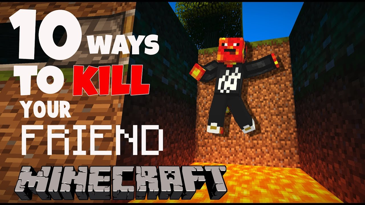 Top 12 Ways To Kill Your Friend In Minecraft