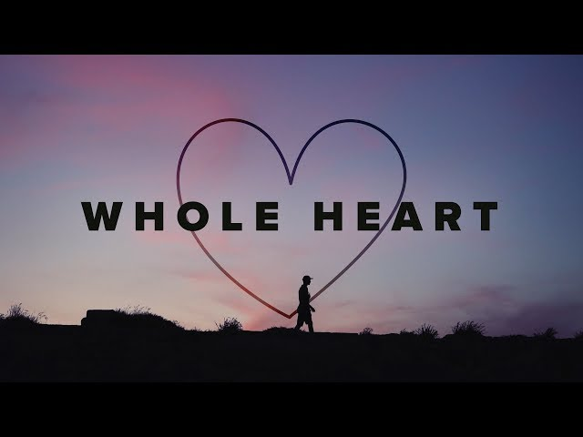 Whole Heart (Hold Me Now) Lyrics ~ Hillsong UNITED