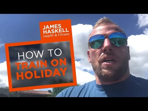 How And Why I Train On Holiday