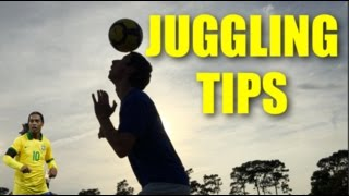 How to Juggle a Soccer Ball! | Tips