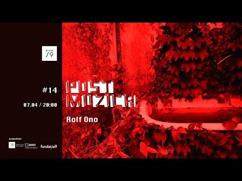Rolf Ono /  Post Muzica #14