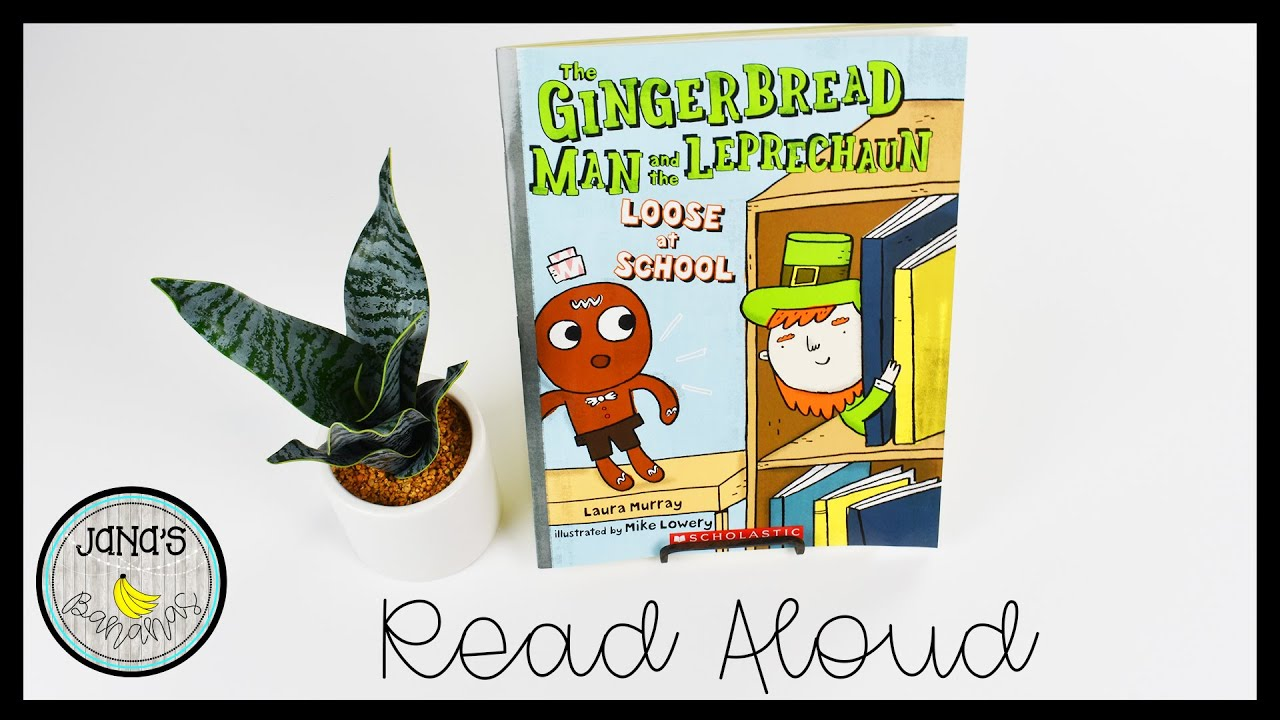 The Gingerbread Man and the Leprechaun Loose at School ...
