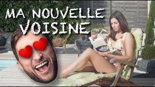 MA NOUVELLE VOISINE - Le Parfait Inconnu
