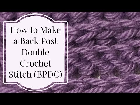 How to Crochet a Back Post Double Crochet: BPDC Tutorial