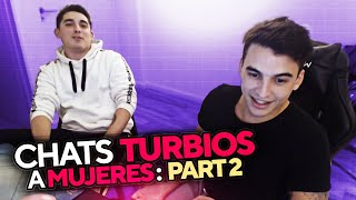 CHATS TURBIOS A MUJERES | PARTE II