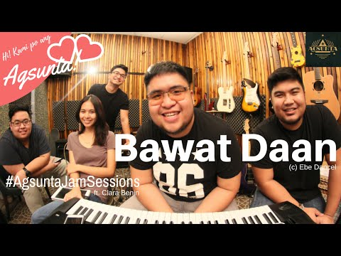 Bawat Daan   (c) Ebe Dancel   #AgsuntaJamSessions ft. Clara Benin