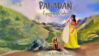 Pahadan (Lyrical Video) | Deepak Rathore Project