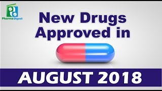 new drugs approved by fda in august 2018