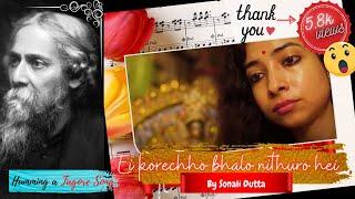 Ei korechho bhalo nithuro hei || Tagore Song || Sonali Dutta