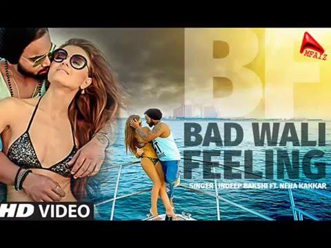 BAD WALI FEELING Video Song Indeep Bakshi...