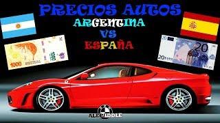 Precios Autos ARGENTINA vs ESPAÑA - Esto es un robo Chaval