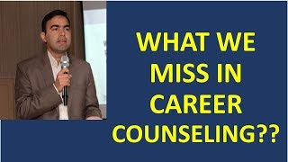 What we MISS in Career Counseling   Career counseling   how to select career by KOKAB MANZOOR