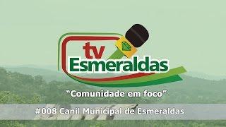 TV Esmeraldas 008 Canil Municipal de Esmeraldas