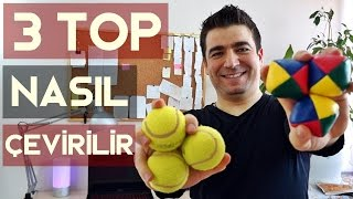 Jonglörlük 3 top nasıl çevrilir? Video