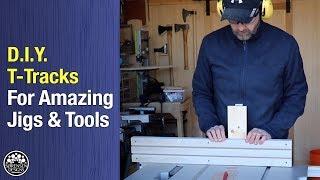 DIY T-Tracks For Amazing Jigs & Tools