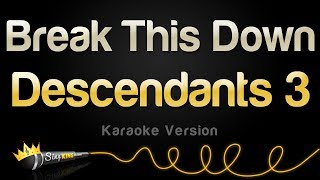 Descendants 3 - Break This Down (Karaoke Version)
