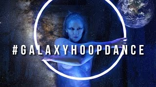 Galaxy Hoop Dance - In 4K UHD!