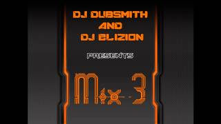The Mix3 DJ Dubsmith and DJ Elizion