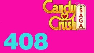Candy Crush saga Livello Level 408