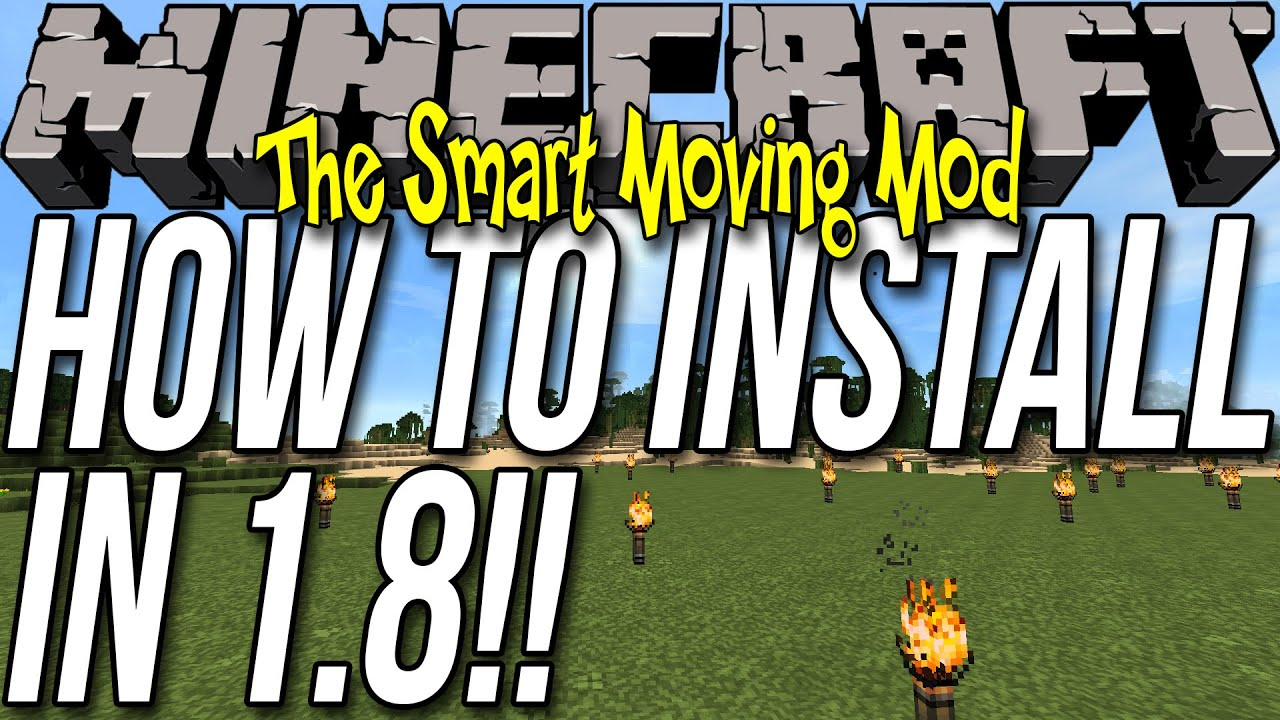 How To Install The Smart Moving Mod In Minecraft 1 8