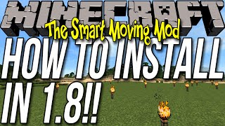 How To Install The Smart Moving Mod In Minecraft 1.8