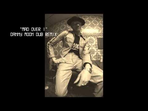 mad over I - Danny Moon Dub Remix