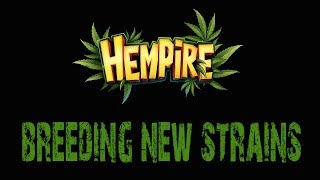 Hempire Mobile App Game: How to Breed and How to get New Strains (Strains Recipe)