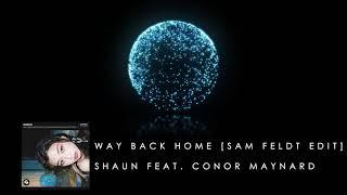 SHAUN - Way Back Home (Sam Feldt Edit) feat. Conor Maynard