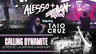 Alesso & Sebastian Ingrosso feat. Taio Cruz - Calling Dynamite (Steeve Lauritano Mashup)