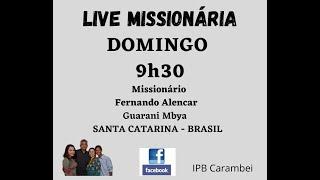 LIVE MISSIONÁRIA - MISSIONÁRIO FERNANDO E AGELITA - GUARANY - MBYA