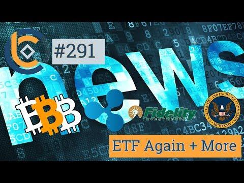 #291 - CBOE Bitcoin ETF + XRP & Swift + Fidelity Bắt đầu Bitcoin + Kik Chiến đấu Với SEC