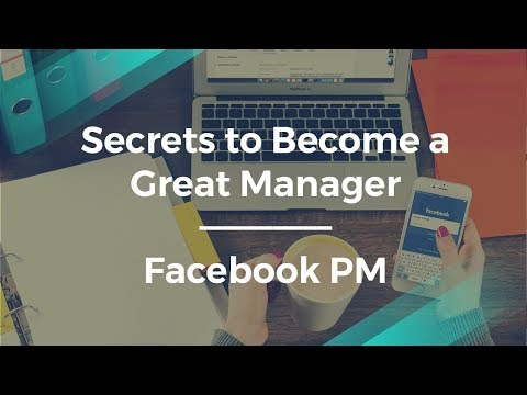 How to Become a Great Product Manager by Facebook Product Manager