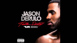 Jason Derulo Feat 2 Chainz Talk Dirty TJR Remix