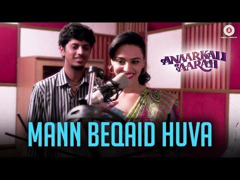 Mann Beqaid Huva | Anaarkali of Aarah | Swara Bhaskar & Ishtiyak Khan | Sonu Nigam