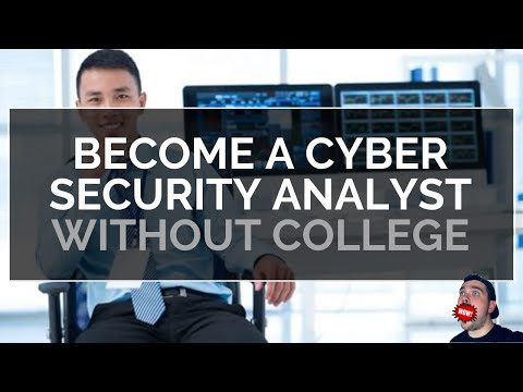 Become A Cyber Security Analyst WITHOUT COLLEGE