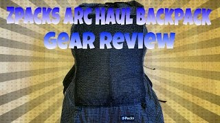 Zpacks Arc Haul Backpack - Gear Review