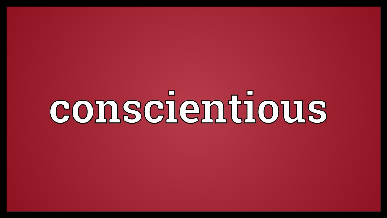 Gallery For > Conscientious Meaning